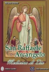 San Raffaele Arcangelo: Medicina di Dio