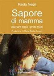 Sapore di mamma  Paola Negri   Il Leone Verde
