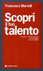 Scopri il Tuo Talento  Francesco Martelli   Tecniche Nuove