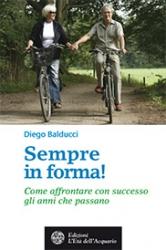 Sempre in forma!  Diego Balducci   L'Età dell'Acquario Edizioni