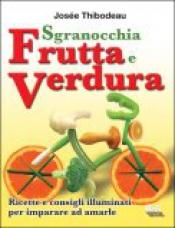 Sgranocchia Frutta e Verdura  Josée Thibodeau   Bis Edizioni