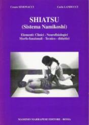 Shiatsu (Sistema Namikoshi)  Cesare Simonacci Carlo Landucci  Marrapese Editore