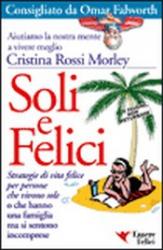 Soli e Felici  Cristina Rossi Morley   Essere Felici