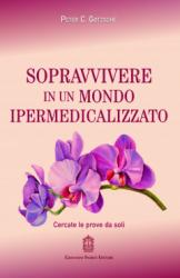 Sopravvivere in un mondo ipermedicalizzato  Peter Gotzsche   Giovanni Fioriti Editore