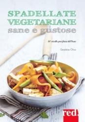 Spadellate vegetariane sane e gustose  Géraldine Olivo   Red Edizioni