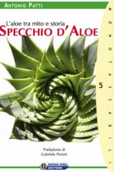 Specchio d'Aloe. L'aloe tra mito e storia  Antonio Patti   Nuova Ipsa Editore