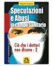 Speculazioni e abusi in campo sanitario  Riccardo Iacoponi   Macro Edizioni