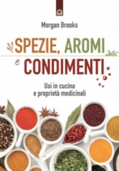 Spezie, aromi e condimenti  Morgan Brooks   Edizioni il Punto d'Incontro