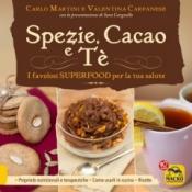 Spezie, Cacao e Tè  Valentina Carpanese Carlo Martini  Macro Edizioni