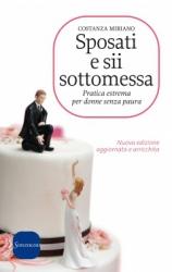 Sposati e sii sottomessa  Costanza Miriano   Sonzogno Editore
