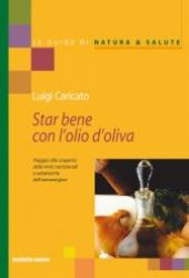 Star bene con l'olio d'oliva  Luigi Caricato   Tecniche Nuove
