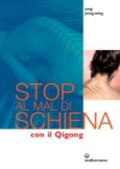 Stop al Mal di Schiena con il Qigong  Yang Jwing-Ming   Edizioni Mediterranee