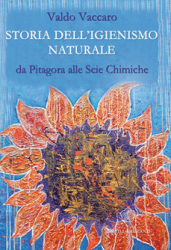 Storia dell'igienismo naturale  Valdo Vaccaro   Anima Edizioni