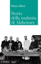 Storia della malattia di Alzheimer  Matteo Borri   Il Mulino