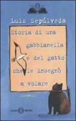 Storia di una gabbianella e del gatto che le insegnò a volare  Luis Sepúlveda   Salani Editore