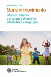 Storie in movimento  Adriano Bettini   L'Età dell'Acquario Edizioni