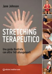 Stretching terapeutico  Jane Johnson   Edizioni Mediterranee