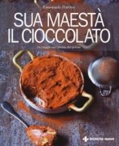 Sua Maestà il cioccolato  Emanuele Patrini   Tecniche Nuove