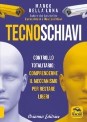Tecnoschiavi  Marco Della Luna   Arianna Editrice