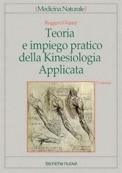 Teoria e impiego pratico della Kinesiologia Applicata  Ruggero Dujany   Tecniche Nuove