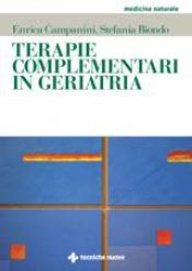Terapie complementari in geriatria  Enrica Campanini Stefania Biondo  Tecniche Nuove