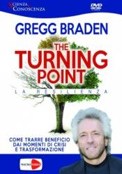 The Turning Point. La Resilienza (DVD)  Gregg Braden   Macro Edizioni