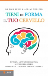 Tieni in forma il tuo cervello  Jack Lewis Adrian Webster  Lswr