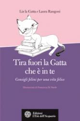 Tira fuori la Gatta che è in te  Liz la Gatta Laura Rangoni  L'Età dell'Acquario Edizioni