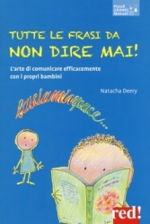 Tutte le frasi da non dire mai!  Natacha Deery   Red Edizioni