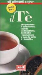 Tutto su il Tè  Autori Vari   Red Edizioni