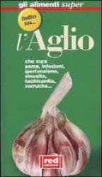 Tutto su l'Aglio  Autori Vari   Red Edizioni