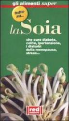 Tutto su la Soia  Autori Vari   Red Edizioni