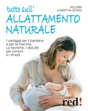 Tutto sull'allattamento naturale  Martha Sears William Sears  Red Edizioni
