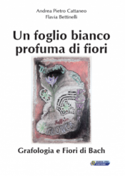 Un foglio bianco profuma di fiori  Andrea Pietro Cattaneo Flavia Bettinelli  Nuova Ipsa Editore