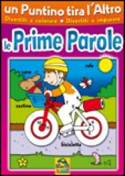 Un Puntino Tira l'Altro - Le Prime Parole  Autori Vari   Macro Junior