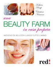 Una beauty farm in casa propria  Kathrin Klemp Christina Niemann  Red Edizioni
