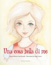 Una cosa bella di me  Silvana Brunelli   Podresca Edizioni