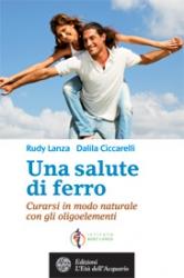 Una salute di ferro  Rudy Lanza Dalila Ciccarelli  L'Età dell'Acquario Edizioni