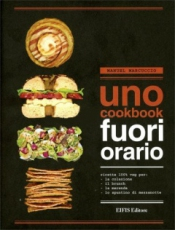 Uno Cookbook: Fuori Orario  Manuel Marcuccio   Eifis Edizioni