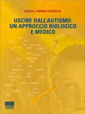 Uscire dall'autismo: un approccio biologico e medico  Franco Verzella Giulia Verzella  Maggioli Editore