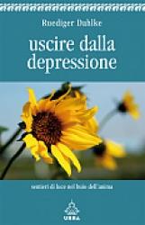 Uscire dalla depressione  Ruediger Dahlke   Urra Edizioni
