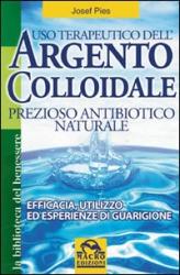 Uso terapeutico dell'Argento Colloidale  Josef Pies   Macro Edizioni