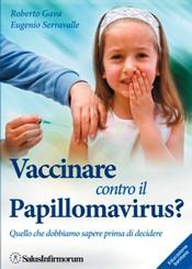Vaccinare contro il Papillomavirus? (Copertina rovinata)  Roberto Gava   Salus Infirmorum