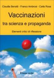 Vaccinazioni tra scienza e propaganda  Claudia Benatti Franco Ambrosi Carla Rosa Il Leone Verde