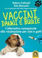 Vaccini. Danni e Bugie (Copertina rovinata)  Stefano Cattinelli Silia Marucelli  Macro Edizioni