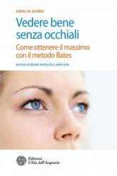 Vedere bene senza occhiali  Amalia Gorni   L'Età dell'Acquario Edizioni