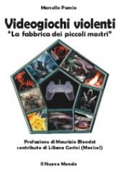 Videogiochi violenti (ebook)  Marcello Pamio   Il Nuovo Mondo