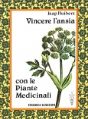 Vincere l'ansia con le Piante Medicinali  Jaap Huibers   Hermes Edizioni