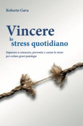 Vincere lo Stress Quotidiano  Roberto Gava   Salus Infirmorum