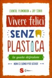 Vivere Felici Senza Plastica  Chantal Plamondon Jay Sinha  Sonda Edizioni